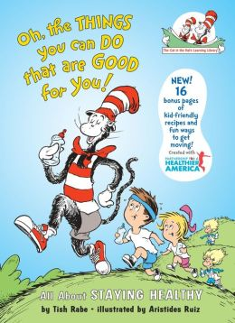 Oh, the Things You Can Do that are Good for You!: All About Staying Healthy (Cat in the Hat's Learning Library Series)