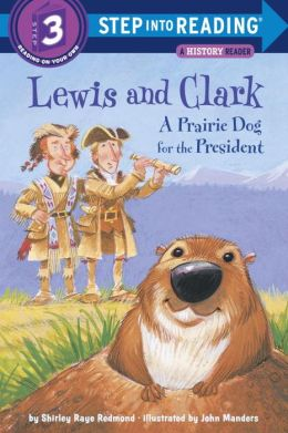 Lewis and Clark: A Prairie Dog for the President (Step into Reading Book Series: A Step 3 Book)