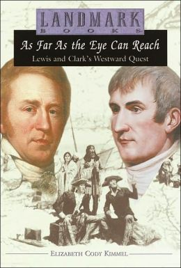 As Far As the Eye Can Reach: Lewis and Clark's Westward Quest