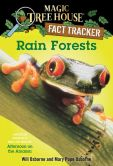 Book Cover Image. Title: Magic Tree House Fact Tracker #5:  Rain Forests: A Nonfiction Companion to Magic Tree House #6: Afternoon on the Amazon, Author: Mary Pope Osborne