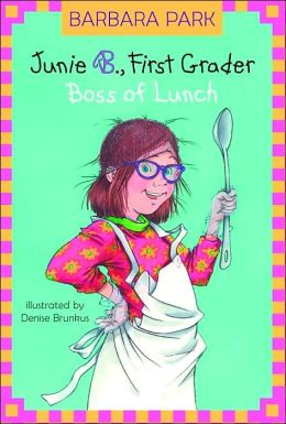 Junie B., First Grader: Boss of Lunch (Junie B. Jones Series #19)