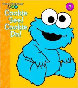 Cookie See! Cookie Do! (Sesame Beginnings Series)
