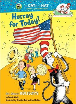 Hurray for Today!: All About Holidays (Cat in the Hat's Learning Library Series)