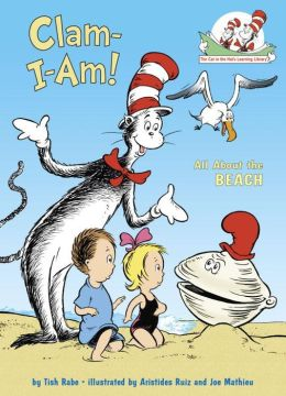Clam-I-Am!: All About the Beach (Cat in the Hat's Learning Library Series)
