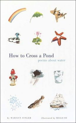 How to Cross a Pond: Poems About Water