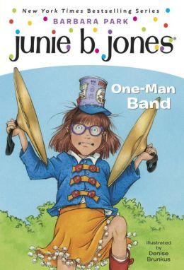 Junie B., First Grader: One-Man Band (Junie B. Jones Series #22)