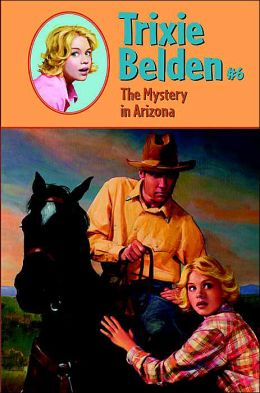 Mystery in Arizona (Trixie Belden Series #6)