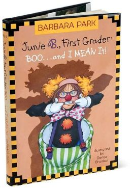 Junie B., First Grader: Boo...and I MEAN It! (Junie B. Jones Series #24)