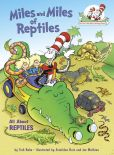 Book Cover Image. Title: Miles and Miles of Reptiles:  All About Reptiles (Cat in the Hat's Learning Library Series), Author: Tish Rabe
