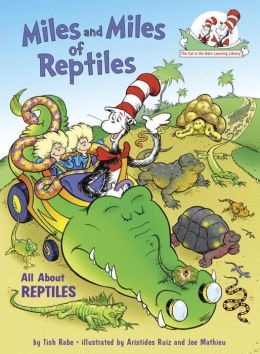Miles and Miles of Reptiles: All About Reptiles (Cat in the Hat's Learning Library Series)