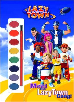 Meet the Lazytown Gang! with Paint Brush and Paint