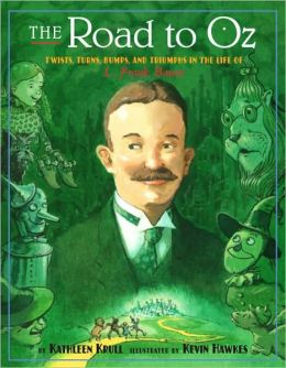 Road to Oz: Twists, Turns, Bumps, and Triumphs in the Life of L. Frank Baum
