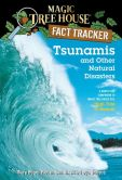 Book Cover Image. Title: Magic Tree House Fact Tracker #15:  Tsunamis and Other Natural Disasters: A Nonfiction Companion to Magic Tree House #28: High Tide in Hawaii, Author: Mary Pope Osborne