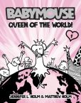 Book Cover Image. Title: Queen of the World! (Babymouse Series #1), Author: Jennifer L. Holm