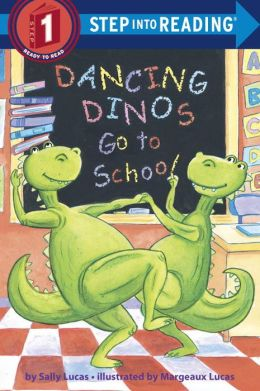 Dancing Dinos Go to School (Step into Reading Book Series: A Step 1 Book)