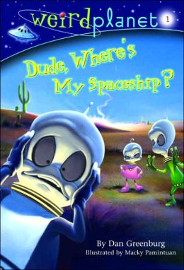 Dude, Where's My Spaceship? (Weird Planet Series #1)