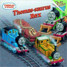 Thomas-saurus Rex (Thomas the Tank Engine and Friends Series)