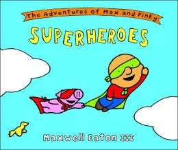 Superheroes (The Adventures of Max and Pinky)