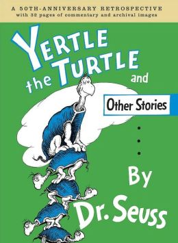 Yertle the Turtle and other Stories: 50th Anniversary Edition