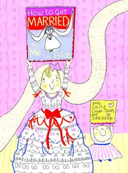 How to Get Married ... by Me, the Bride