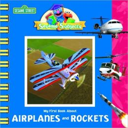 My First Book about Airplanes and Rockets