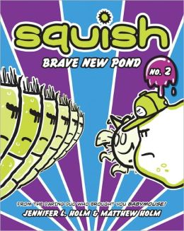 Brave New Pond (Squish Series #2)