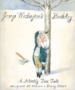 George Washington's Birthday: A Mostly True Tale