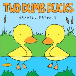 Two Dumb Ducks