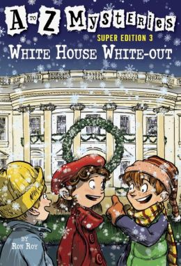 White House White-out (A to Z Mysteries Super Edition #3)