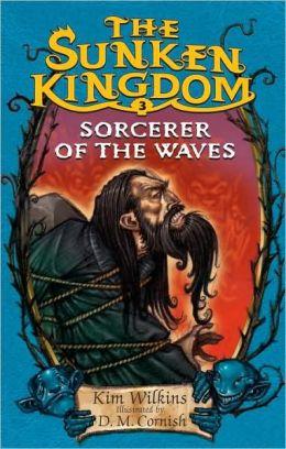 Sorcerer of the Waves (Sunken Kingdom Series #3)
