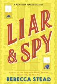 Book Cover Image. Title: Liar & Spy, Author: Rebecca Stead
