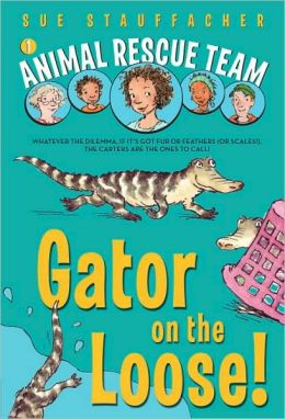 Gator on the Loose! (Animal Rescue Team Series #1)