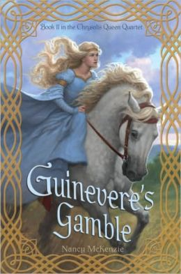 Guinevere's Gamble (Chrysalis Queen Quartet Series #2)