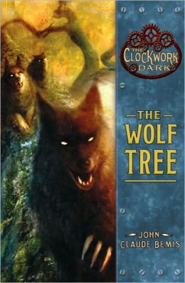 The Wolf Tree (The Clockwork Dark Series #2)