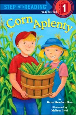 Corn Aplenty (Step into Reading Book Series: A Step 1 Book)