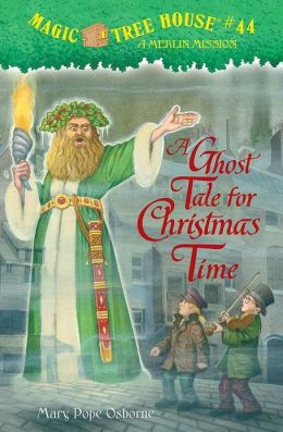 A Ghost Tale for Christmas Time (Magic Tree House Series #44)
