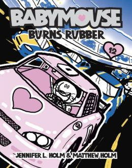 Burns Rubber (Babymouse Series #12)