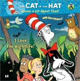 I Love the Nightlife! (The Cat in the Hat Knows a Lot About That Series)