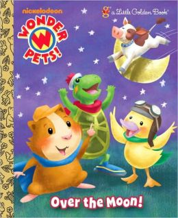 Over the Moon! (Wonder Pets!)