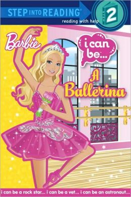 I Can Be a Ballerina (Barbie Step into Reading Series)