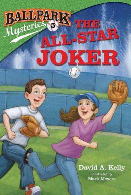 The All-Star Joker (Ballpark Mysteries Series #5)
