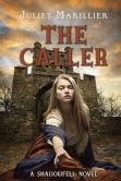 Book Cover Image. Title: The Caller, Author: Juliet Marillier