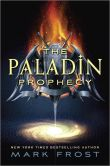 Book Cover Image. Title: The Paladin Prophecy (The Paladin Prophecy Series #1), Author: Mark Frost