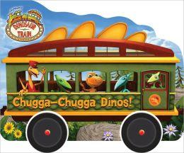 Chugga-Chugga Dinos! (Dinosaur Train Series)