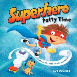 Superhero Potty Time Sue DiCicco