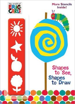 Shapes to See, Shapes to Draw! (The World of Eric Carle)