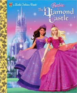 Barbie and the Diamond Castle: Little Golden Book Series