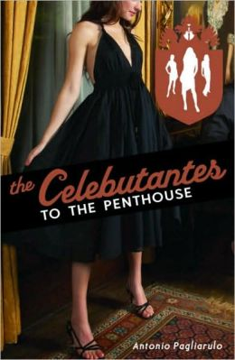 To the Penthouse (Celebutantes Series #3)