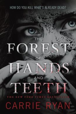 The Forest of Hands and Teeth (Forest of Hands and Teeth Series #1)