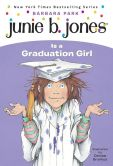 Book Cover Image. Title: Junie B. Jones Is a Graduation Girl (Junie B. Jones Series #17), Author: Barbara Park